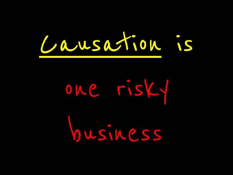 Causation is one risky business